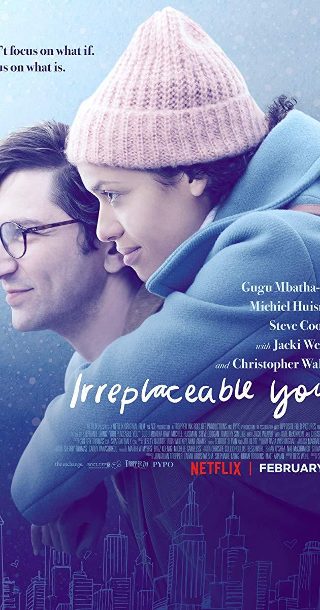 Irreplaceable You (2018) : ไม่มีใครแทนเธอได้